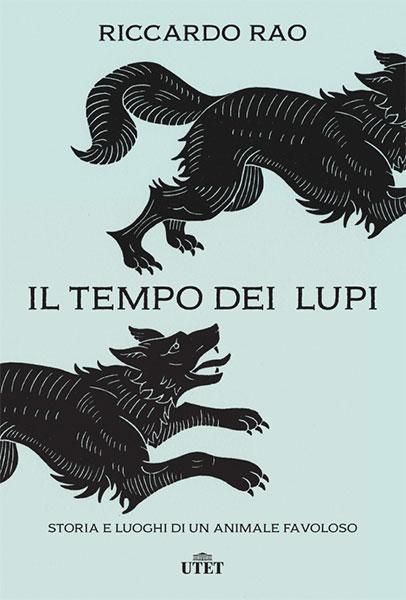 Il tempo dei lupi, Riccardo Rao, Utet