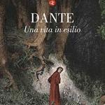 Dante Alighieri, una vita in esilio