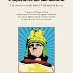 Usi, abusi e riusi del mito di Federico II di Svevia